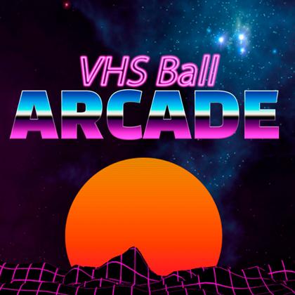 VHS Ball: ARCADE